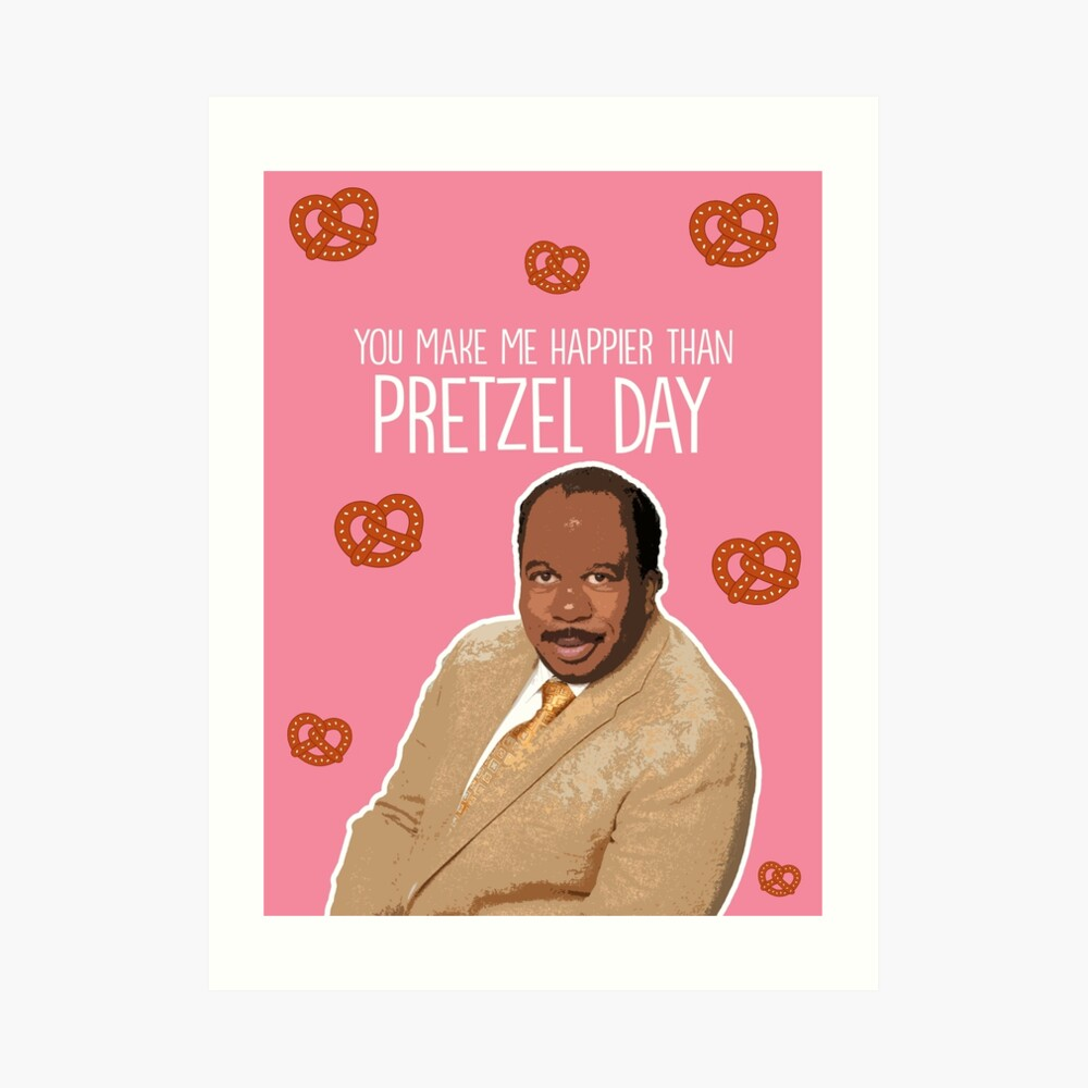 Happier than Pretzel Day Art Print