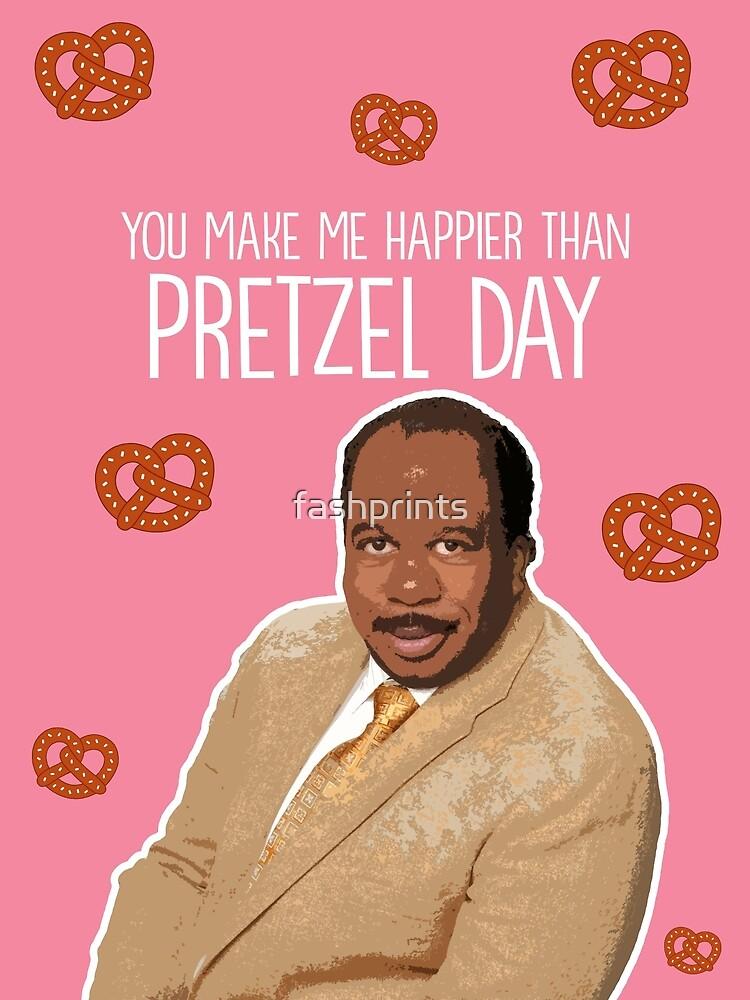 Happier than Pretzel Day by fashprints