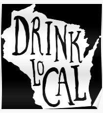 Drink Local Wisconsin State Outline Craft Beer Poster