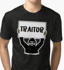 TRAITOR Sign  Tri-blend T-Shirt