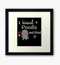 I Kissed A Poodle And I Liked It Cute Dog Kiss Gift Idea Framed Print
