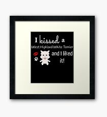 I Kissed A West Highland White Terrier And I Liked It Cute Dog Kiss Gift Idea Framed Print