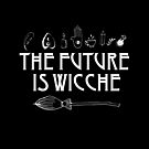the future is wicche by Sophersgreen