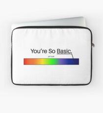 You're So Basic... Laptop Sleeve