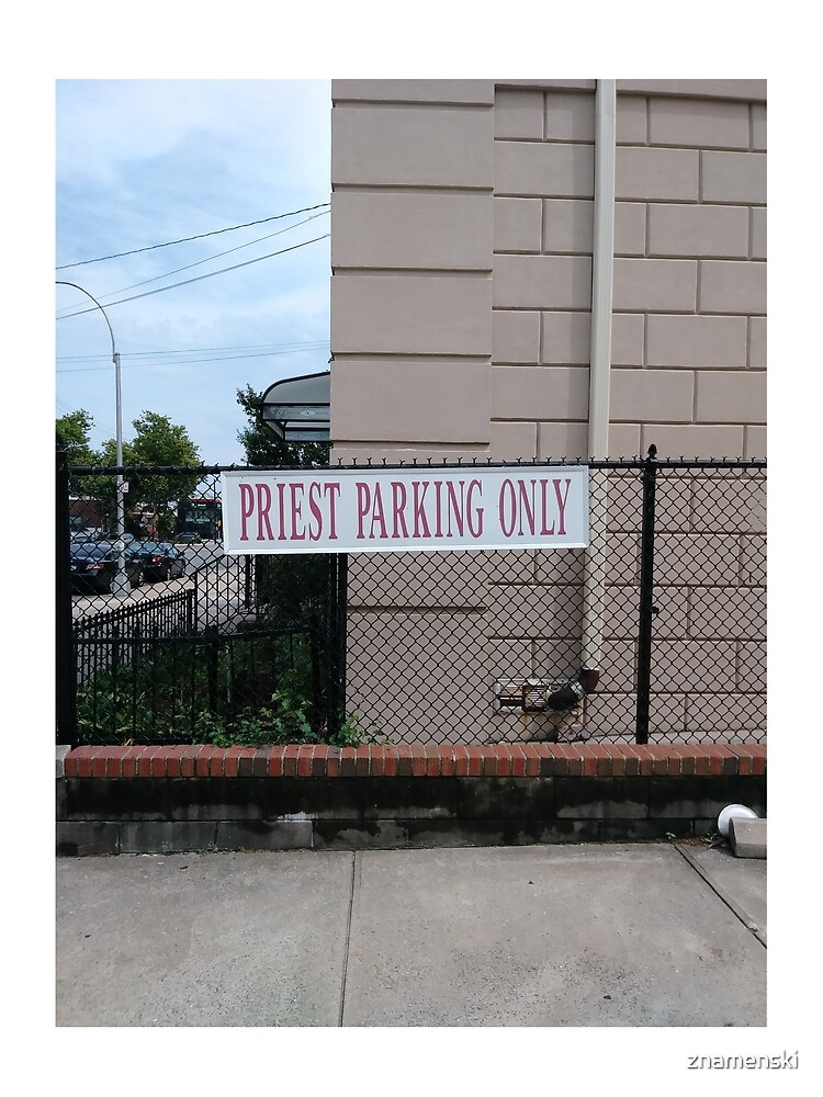 Priest parking only, New York, New York City, Brooklyn, #NewYork, #NewYorkCity, #Brooklyn by znamenski