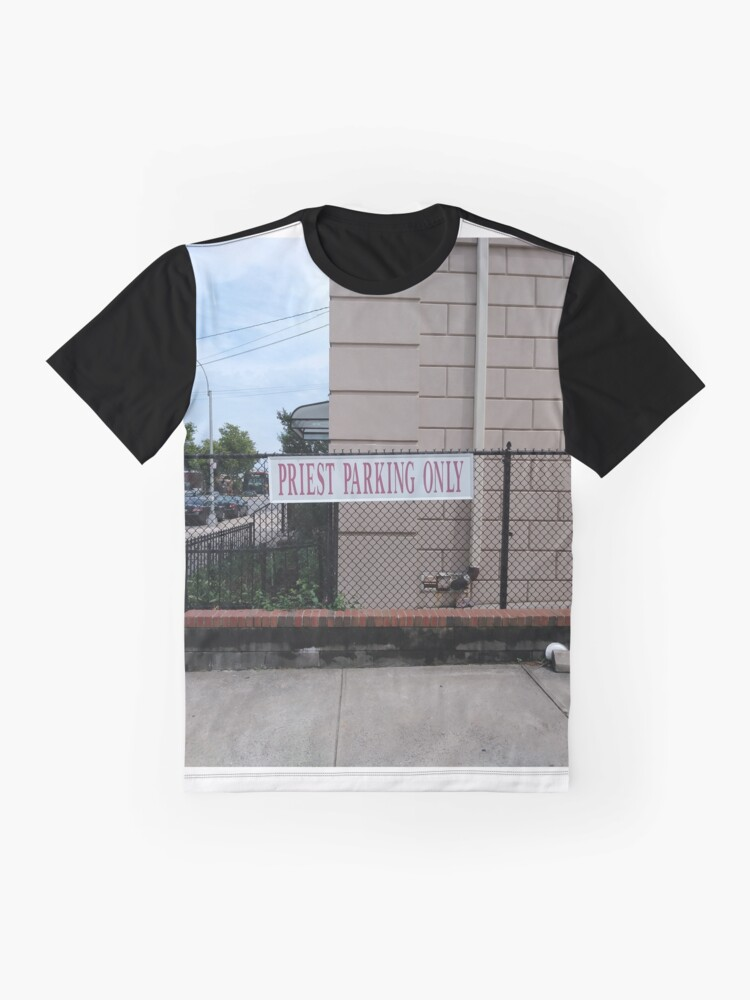 Alternate view of Priest parking only, New York, New York City, Brooklyn, #NewYork, #NewYorkCity, #Brooklyn Graphic T-Shirt
