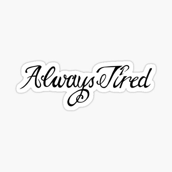 Post Malone - Always Tired Sticker