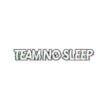 Team No Sleep by amandamedeiros