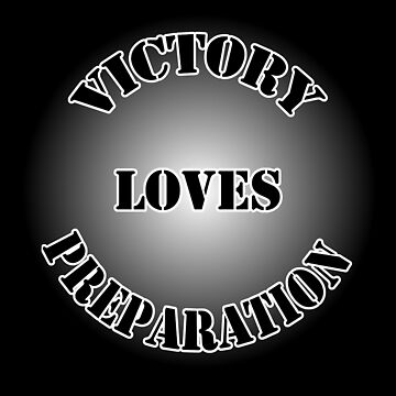 Victory Loves Preparation by LifeisDelicious
