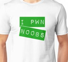 I PWN NOOBS Unisex T-Shirt
