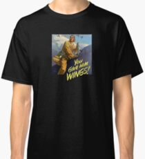 You Give Him Wings! WWII Vintage Classic T-Shirt