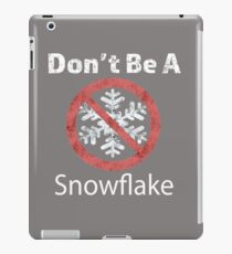Don't be a Snowflake liberal design iPad Case/Skin