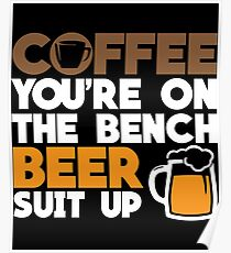 Coffee Beer Funny Apparel Poster