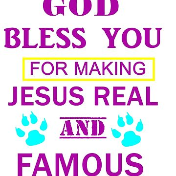 God bless you for making Jesus real and famous  by kaunjunetwork