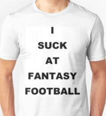 I Suck At Fantasy Football #FantasyCommissioners Unisex T-Shirt