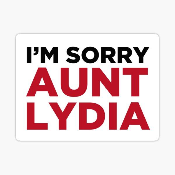Es tut mir leid, Tante Lydia Sticker