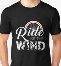 Ride like the wind like the wind gift Unisex T-Shirt