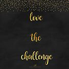 Love the challenge Gold- print by DressageDreams