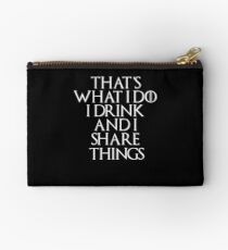 Thats what I Do, I drink and I Share things Share, #Share  Zipper Pouch