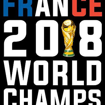 France 2018 World Champions T-shirt Soccer Football Champs by Kimcf