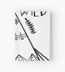 All Good Things are Wild and Free - Camping and Hiking design Hardcover Journal