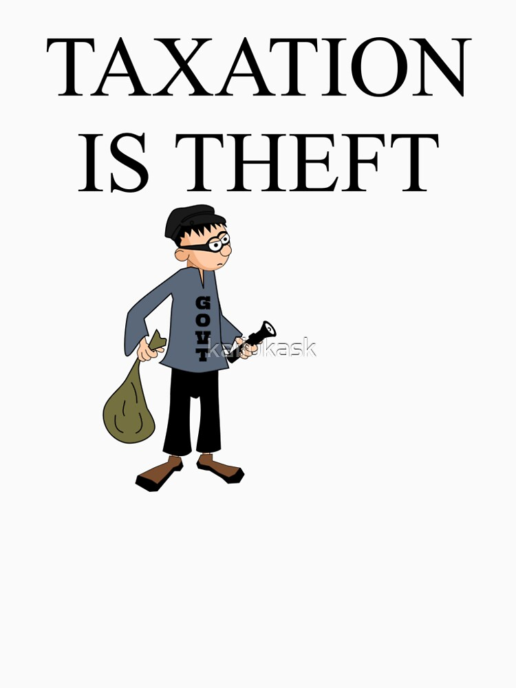 TAXATION IS THEFT | Taxation is theft by kailukask