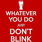 Keep Calm - Don't Blink by Incognita Enterprises