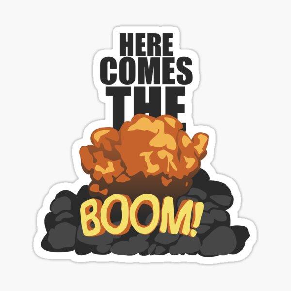 Here comes the BOOM! Sticker