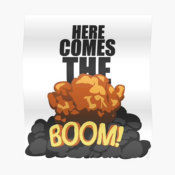 Here comes the BOOM! Poster