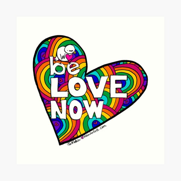 Be Love Now Art Print