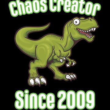 9th Birthday Funny Design - Chaos Creator Since 2009 by kudostees