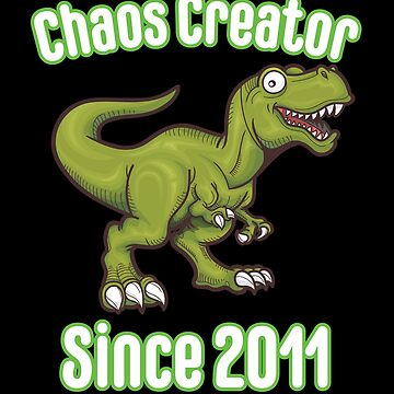7th Birthday Funny Design - Chaos Creator Since 2011 by kudostees
