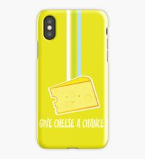 give cheese a chance iPhone Case/Skin