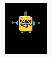 Its Robot Fighting Time Engineering and Robotics Team Shirt Photographic Print