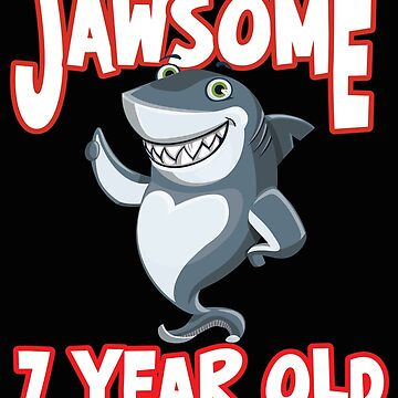 7th Birthday Funny Design - Jawsome 7 Year Old  by kudostees