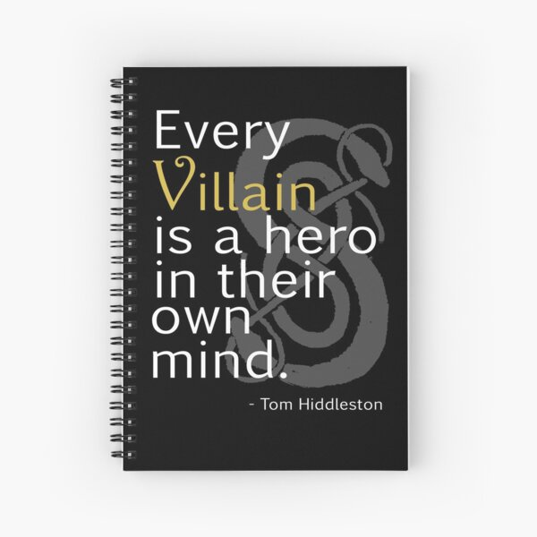 Every Villain is Hero Spiral Notebook