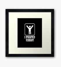 I Pooped Today Toilet Humor Celebration Constipation T-Shirt Framed Print