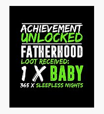 Achievement Unlocked Fatherhood First Time Dad Gamer T-Shirt Photographic Print