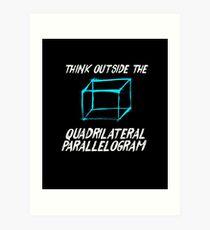 Think Outside The Quadrilateral Parallelogram Math Nerd Tee Art Print