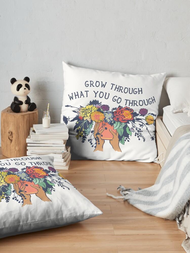 Alternate view of Grow Through What You Go Through Floor Pillow