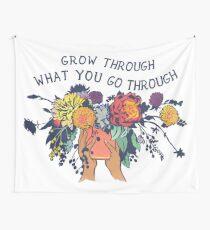 Grow Through What You Go Through Tapestry