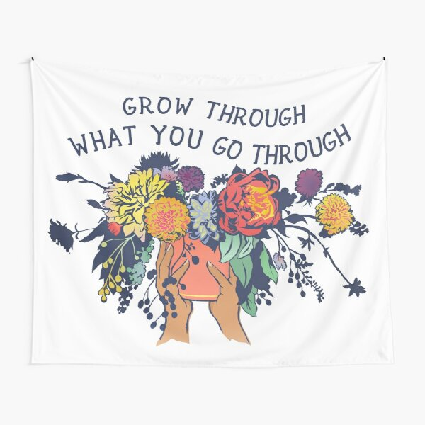 Grow Through What You Go Through Tapestry
