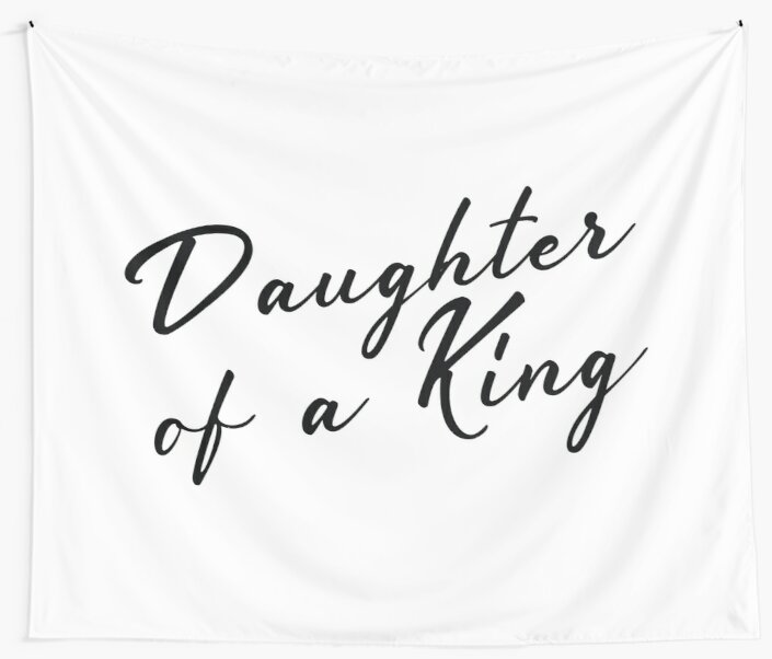 Christian Quote Daughter Of A King Wall Tapestries By Walk By