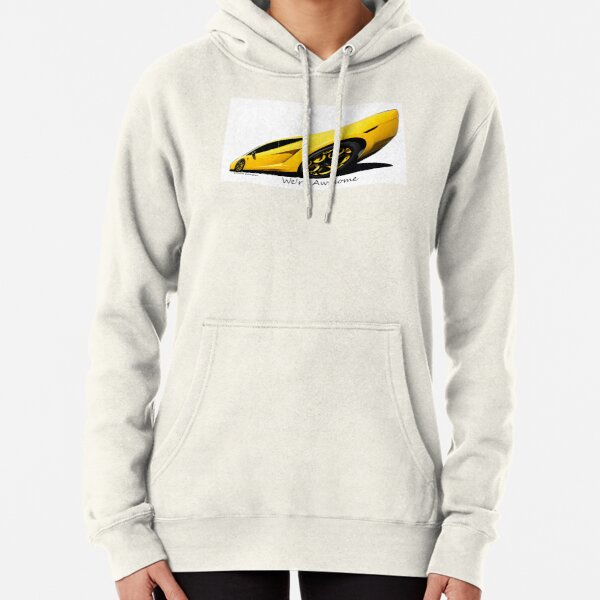 Super Car Art #15  We're Awesome  Pullover Hoodie