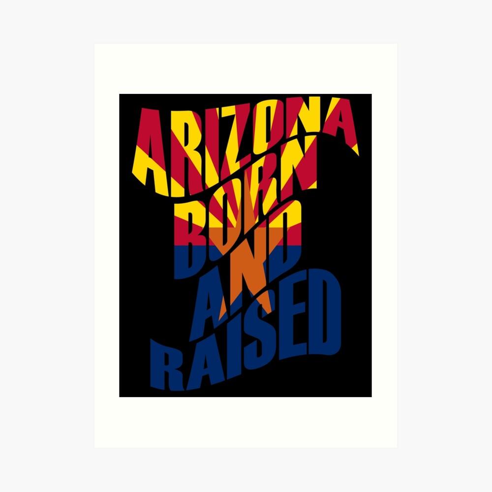 Arizona geboren und aufgewachsen Kunstdruck
