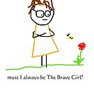 Jenny Quips:  Brave Girl! by JennyQuips