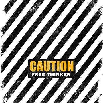 CAUTION Free Thinker - Second Generation Worn B by GodsAutopsy