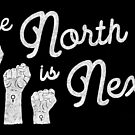 The North is Next (White) by Chrissy Curtin by Chrissy Curtin