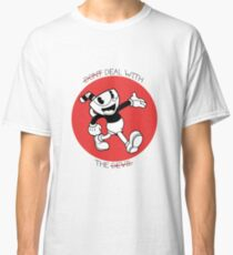 Cuphead- Don't deal with the devil Classic T-Shirt