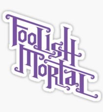 Foolish Mortal (Purple) Sticker